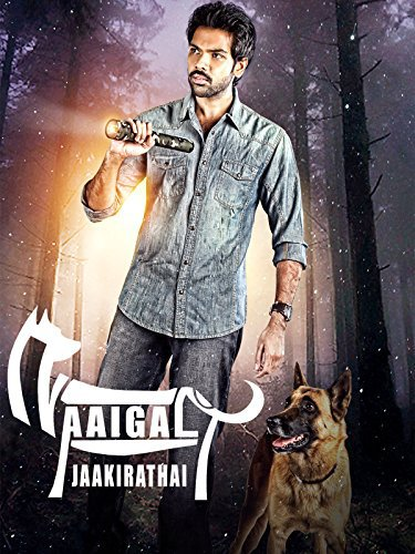 Naaigal Jaakirathai (2014) 720p UNCUT HDRip Dual Audio [Hindi + Tamil] ESubs