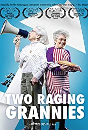 Two Raging Grannies(2013) Poster - Movie Forum, Cast, Reviews