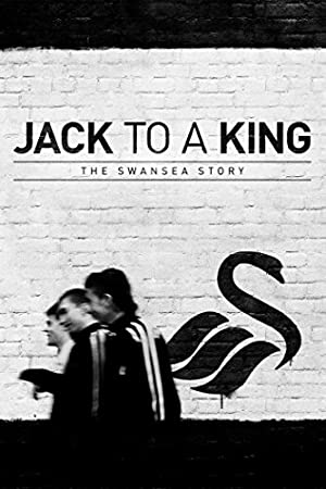 Jack to a King – The Swansea Story (2014)