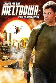Meltdown: Days of Destruction Poster