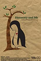 Harmony and Me (2009) Poster