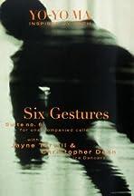 Bach Cello Suite #6: Six Gestures