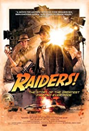 Raiders!: The Story of the Greatest Fan Film Ever Made(2015) Poster - Movie Forum, Cast, Reviews