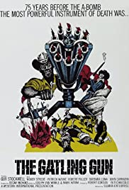 The Gatling Gun(1971) Poster - Movie Forum, Cast, Reviews