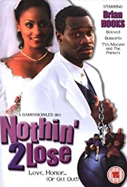 Nothin' 2 Lose Poster