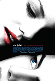 The Quiet (2005) Poster - Movie Forum, Cast, Reviews