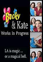 Becky & Kate: Works in Progress