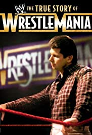 The True Story of WrestleMania Poster