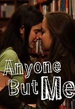 Anyone But Me