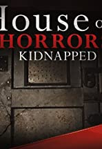 House of Horrors: Kidnapped