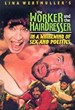 The Blue Collar Worker and the Hairdresser in a Whirl of Sex and Politics