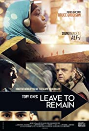 Leave to Remain(2013) Poster - Movie Forum, Cast, Reviews