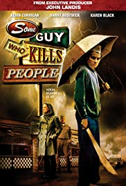 Some Guy Who Kills People(2011) Poster - Movie Forum, Cast, Reviews