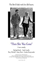 Then She Was Gone (2010) Poster - Movie Forum, Cast, Reviews