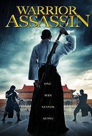 Warrior Assassin(2013) Poster - Movie Forum, Cast, Reviews