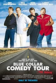 Blue Collar Comedy Tour: The Movie Poster