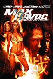 Max Havoc: Curse of the Dragon(2004) Poster - Movie Forum, Cast, Reviews