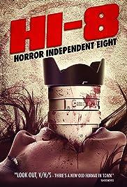Hi-8 (Horror Independent 8) Poster