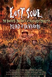 Lost Soul: The Doomed Journey of Richard Stanley's Island of Dr. Moreau Poster
