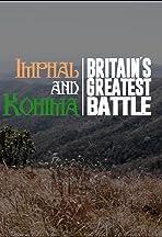 Imphal & Kohima: Britain's Greatest Battle