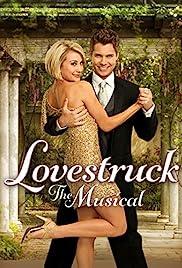 Lovestruck: The Musical(2013) Poster - Movie Forum, Cast, Reviews