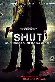 Shut(2009) Poster - Movie Forum, Cast, Reviews