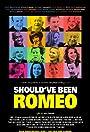 Should've Been Romeo