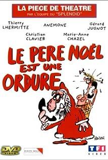 Le Pere Noel Est Une Ordure Glouc : le p re no l est une ordure tv movie 1985 imdb ~ Pogadajmy.info Styles, Décorations et Voitures