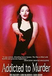 Addicted to Murder(1995) Poster - Movie Forum, Cast, Reviews