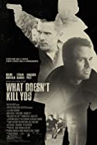 What Doesn't Kill You (2008) Poster