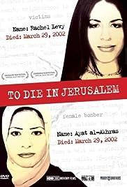 To Die in Jerusalem(2007) Poster - Movie Forum, Cast, Reviews