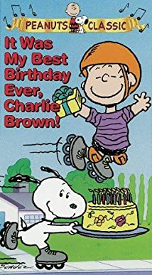 It Was My Best Birthday Ever, Charlie Brown! (Video 1997 ...