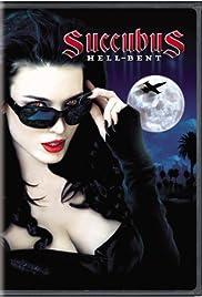 Succubus: Hell-Bent(2007) Poster - Movie Forum, Cast, Reviews