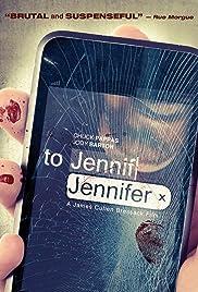 To Jennifer(2013) Poster - Movie Forum, Cast, Reviews
