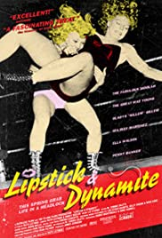 Lipstick & Dynamite, Piss & Vinegar: The First Ladies of Wrestling Poster