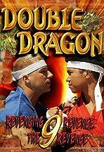 Double Dragon 9: Revenging Revenge the Revenge