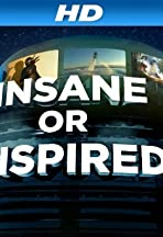 Insane or Inspired?