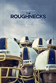 The Roughnecks(2014) Poster - Movie Forum, Cast, Reviews