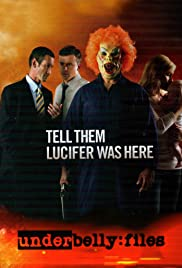 Underbelly Files: Tell Them Lucifer Was Here Poster