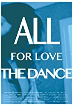 All for Love: The Dance