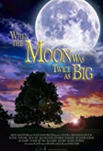 When the Moon Was Twice as Big