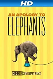 An Apology to Elephants(2013) Poster - Movie Forum, Cast, Reviews