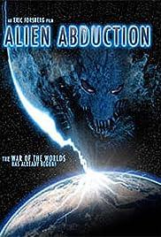 Alien Abduction(2005) Poster - Movie Forum, Cast, Reviews