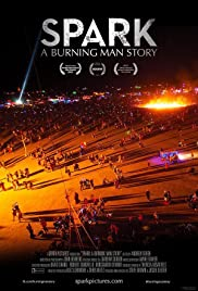 Spark: A Burning Man Story (2013) Poster - Movie Forum, Cast, Reviews