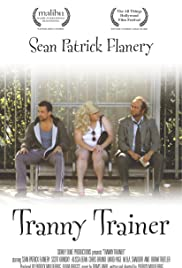 Tranny Trainer(2011) Poster - Movie Forum, Cast, Reviews