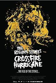 Crossfire Hurricane(2012) Poster - Movie Forum, Cast, Reviews