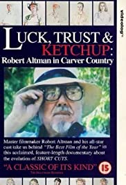 Luck, Trust & Ketchup: Robert Altman in Carver Country (1993) Poster - Movie Forum, Cast, Reviews