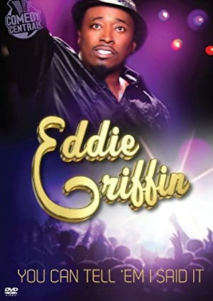 Eddie Griffin: You Can Tell 'Em I Said It! (2011)