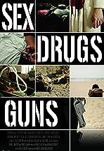 Sex Drugs Guns