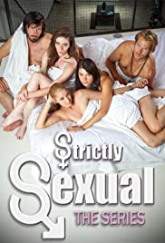 Strictly Sexual: The Series Poster
